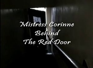 Mistress Corinne.Behind the Red Door